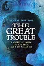 The Great Trouble: A Mystery of London, the…