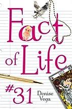 Fact of Life #31 by Denise Vega