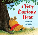 Mitton, Tony: A Very Curious Bear