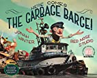 Here Comes the Garbage Barge! by Jonah…