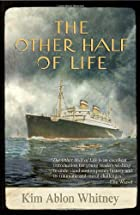 The Other Half of Life: A Novel Based on the…