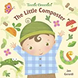 Gerardi, Jan: The Little Composter (Teenie Greenies)