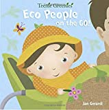 Gerardi, Jan: Eco People on the Go! (Teenie Greenies)