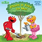 Plant a Tree for Me! (Sesame Street) by…