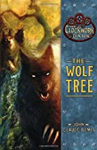 The Wolf Tree by John Claude Bemis
