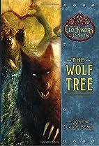 The Wolf Tree by John Claude Bemis