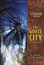 The White City: Book 3 of The Clockwork Dark…