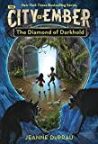 DuPrau, Jeanne: The Diamond of Darkhold (Ember, Book 4)