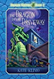 Klimo, Kate: The Dragon in the Driveway (Dragon Keepers, Book 2)