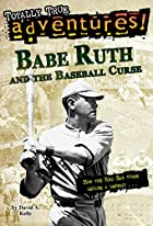 Babe Ruth and the Baseball Curse by David A.&hellip;