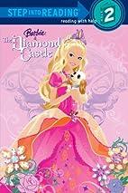 Barbie and the Diamond Castle by Kristen L.…