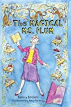 The Magical Ms. Plum by Bonny Becker