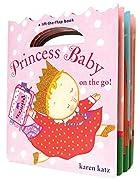 Princess Baby on the Go by Karen Katz