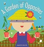 Davis, Nancy: A Garden of Opposites