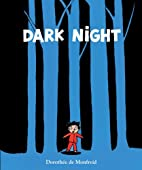 Dark Night by Dorothee De Monfreid