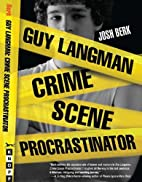 Guy Langman, Crime Scene Procrastinator by…