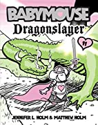 Babymouse, Dragonslayer by Jennifer L. Holm