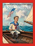 A Boy Named FDR: How Franklin D. Roosevelt…
