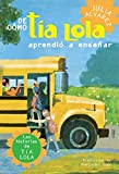 Alvarez, Julia: De como tia Lola aprendio a ensenar (The Tia Lola Stories) (Spanish Edition)