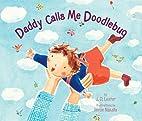 Daddy Calls Me Doodlebug by J.D. Lester