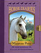 Horse Diaries #4: Maestoso Petra by Jane…
