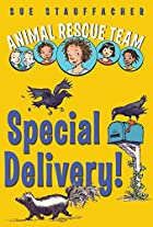 Animal Rescue Team: Special Delivery! by Sue…