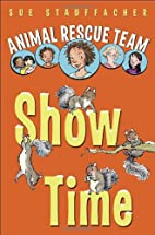 Animal Rescue Team: Show Time by Sue…
