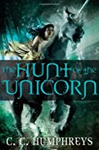 The Hunt of the Unicorn by C. C. Humphreys