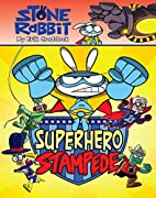 Stone Rabbit #4: Superhero Stampede by Erik…