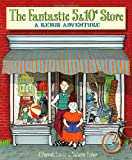 Lewis, J. Patrick: The Fantastic 5 & 10¢ Store: A Rebus Adventure