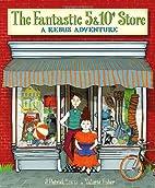 The Fantastic 5 & 10¢ Store: A Rebus…