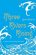 Three Rivers Rising: A Novel of the…
