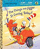 The Thinga-ma-jigger Is Coming Today! by…