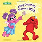 Abby Cadabby Makes a Wish (Sesame Street) by…
