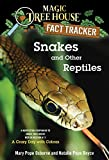 Osborne, Mary Pope: Magic Tree House Fact Tracker #23: Snakes and Other Reptiles: A Nonfiction Companion to Magic Tree House #45: A Crazy Day with Cobras
