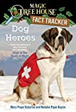 Osborne, Mary Pope: Magic Tree House Fact Tracker #24: Dog Heroes: A Nonfiction Companion to Magic Tree House #46: Dogs in the Dead of Night