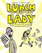 Lunch Lady and the Author Visit Vendetta by…