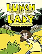Lunch Lady and the Summer Camp Shakedown by…