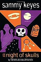 Sammy Keyes and the Night of Skulls by…