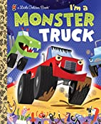 I'm a Monster Truck (Little Golden…
