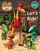 Dinosaur Train: Let's Ride! (Reusable…