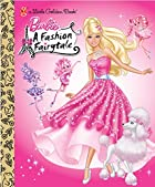 Barbie: Fashion Fairytale (Barbie) (Little…