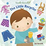 Gerardi, Jan: The Little Recycler (Teenie Greenies)