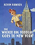 Hawkes, Kevin: The Wicked Big Toddlah Goes To New York