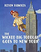 The Wicked Big Toddlah Goes To New York by…