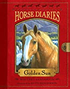 Horse Diaries #5: Golden Sun by Whitney…