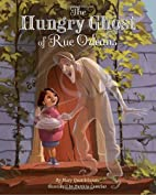 The Hungry Ghost of Rue Orleans by Mary…
