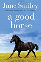A Good Horse by Jane Smiley