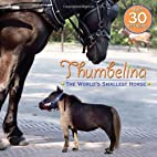 Thumbelina: The World's Smallest Horse…
