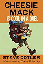Cheesie Mack Is Cool in a Duel by Steve…